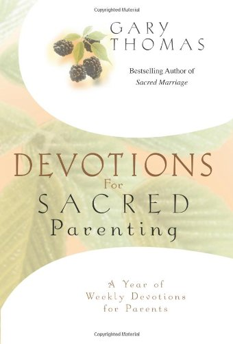 Devotions For Sacred Parenting: A Year Of Weekly Devotions For Parents front-1063299