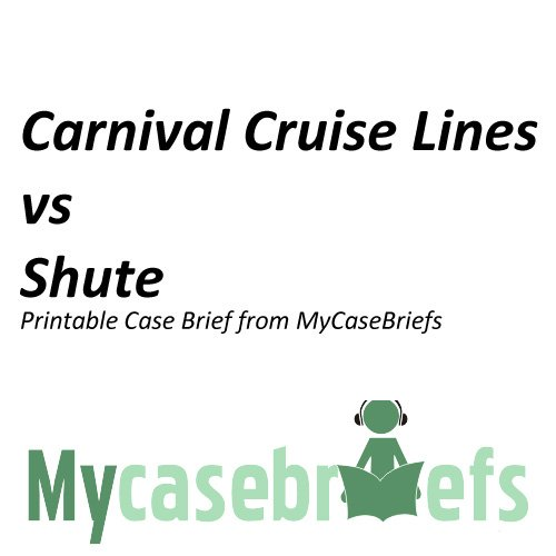 carnival-cruise-lines-vs-shute-printable-case-brief-from-mycasebriefs-english-edition