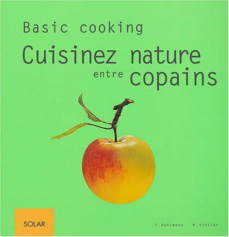 Livre cuisinez nature entre copains for Cuisine entre copains