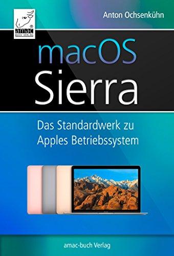 macOS Sierra: Das Standardwerk zu Apples Betriebssystem