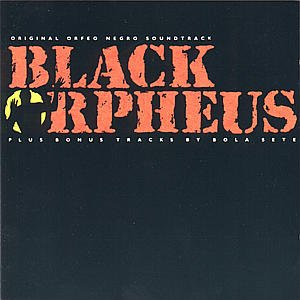 Black Orpheus (Orfeu Negro): The Original Sound Track From The Film