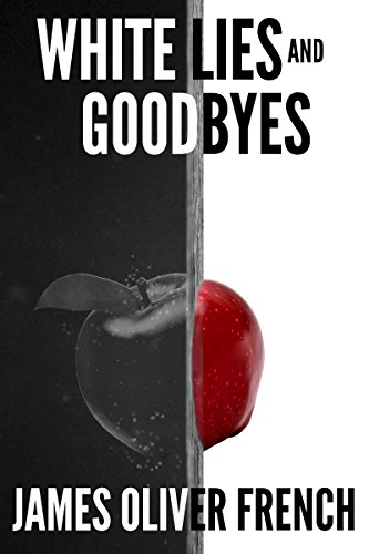 Book: White Lies and Goodbyes by James Oliver French