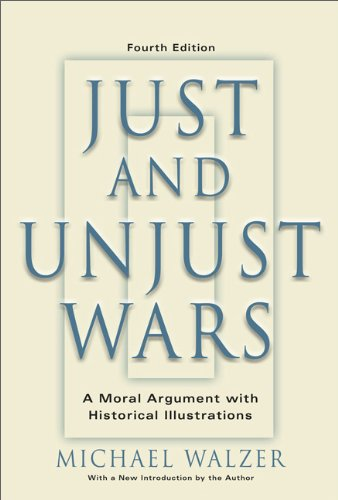 Just And Unjust Wars: A Moral Argument With Historical...