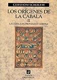 Los orígenes de la Cábala, vol. 2: La cábala en Provenza y Gerona (Orientalia)