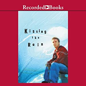 Kissing the Rain | [Kevin Brooks]