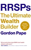RRSPs:the Ultimate Wealth Builder