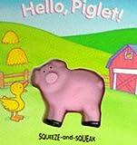 Hello, Piglet (Squeeze & Squeak Books)