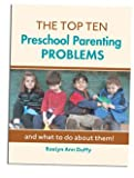 The Top Ten Parenting Preschool Problems