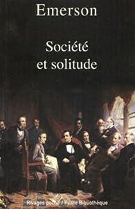 Soci�t� et solitude par Ralph Waldo Emerson