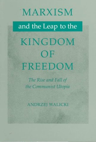 Marxism and the Leap to the Kingdom of Freedom: The Rise...