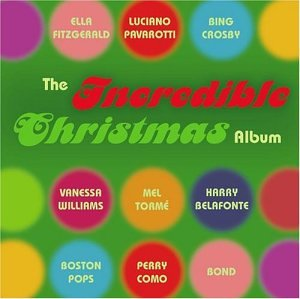 Incredible Christmas Album by Incredible Christmas