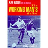 The Working Man's Balletby Alan Hudson