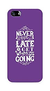 AMEZ never to late to reach where you are going Back Cover For Apple iPhone 5s