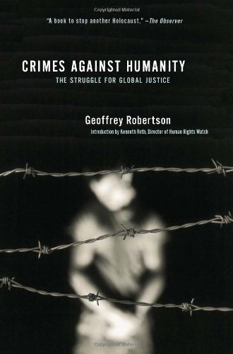 Crimes Against Humanity: The Struggle for Global Justice,...