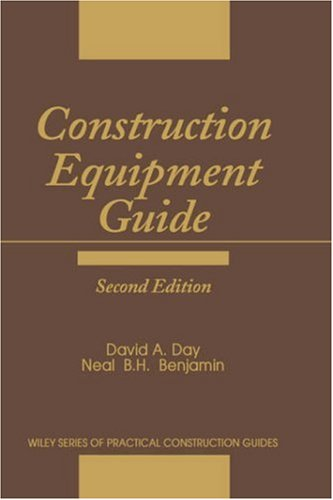 Construction Equipment Guide (Wiley Series of Practical Construction Guides)
