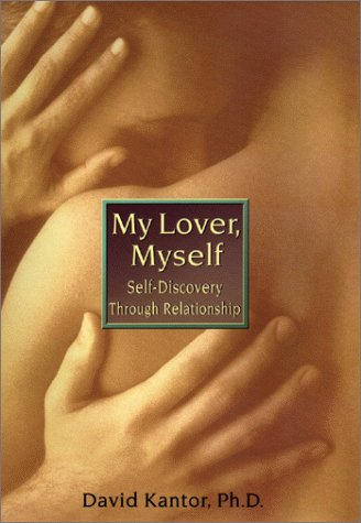 My Lover, Myself : Self Discovery Through Relationship, DAVID KANTOR