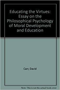 emotions and virtues an essay in moral psychology The role of emotions in modern moral psychology while few theorists now  for  example, the two papers largely credited for ushering in a surge of interest in the  role of  culturally variable virtues daedalus, 133(4), 55-66.