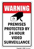 VIDEO SURVEILLANCE SIGN Property Protected by 24 Hour