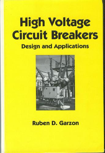 High Voltage Circuit Breakers: Design and Applications