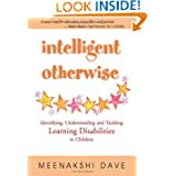 Intelligent Otherwise: Identifying, Understanding & Tackling Learning Disabilities in Children