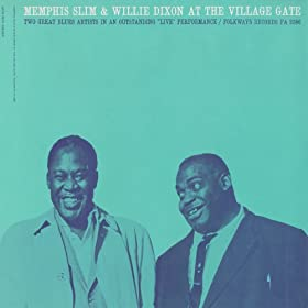 Amazon.com: Memphis Slim and Willie Dixon at the Village Gate withdixon village