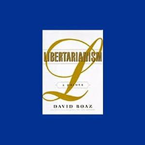 Libertarianism: A Primer | [David Boaz]