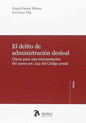 El delito de administración desleal.: Claves para la interpretación del nuevo art. 252 del Código penal.