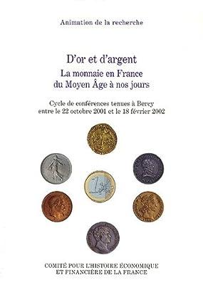 D'or et d'argent : La monnaie en France du Moyen Age à nos jours