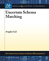 Uncertain Schema Matching Front Cover