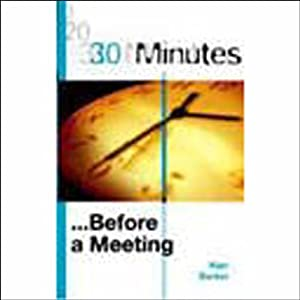 30 Minutes Before a Meeting (Executive Summary) | [Alan Barker]