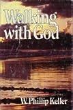 Walking with God (0800711408) by Keller, W. Phillip