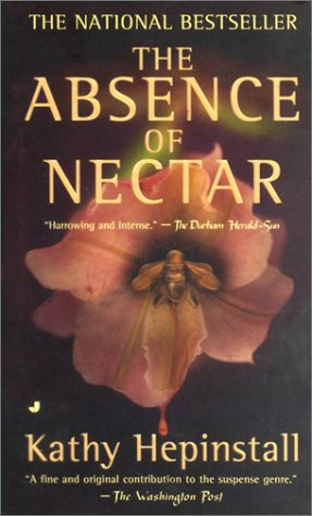 The Absence of Nectar, KATHY HEPINSTALL