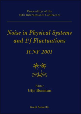 Noise in Physical Systems and 1 over F Fluctuations