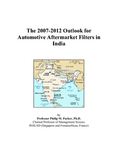 The 2007-2012 Outlook for Automotive Aftermarket Filters in India