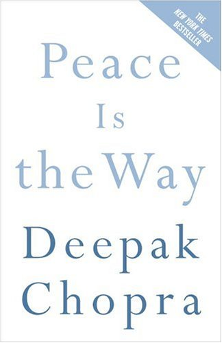 Peace Is The Way: Bringing War And Violence To An End (Chopra, Deepak) front-429206