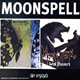 Moonspell ~ Two Originals ~ the butterfly effect & wolfheart
