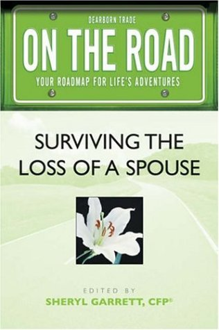 On The Road: Surviving The Loss Of A Spouse (On The Road Series) (On The Road (Dearborn))