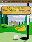 The Oldest Member: 6 Tales from The Golf Course Audiobook