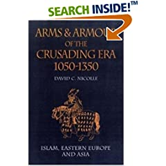 Arms and Armour of the Crusading Era, 1050-1350: Islam, Eastern Europe and Asia