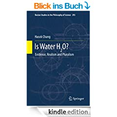 Is Water H2O?: Evidence, Realism and Pluralism: 293 (Boston Studies in the Philosophy and History of Science)
