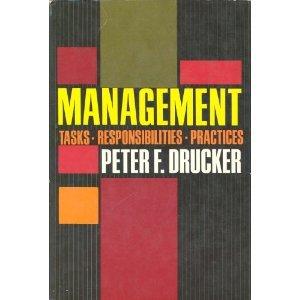 Management: tasks, responsibilities, practices, Drucker, Peter Ferdinand