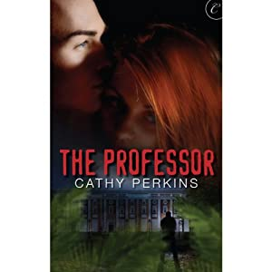 The Professor | [Cathy Perkins]
