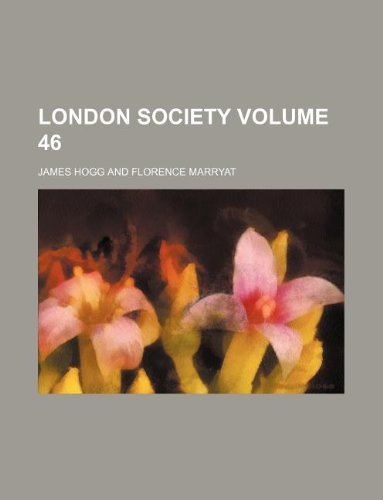 London society Volume 46