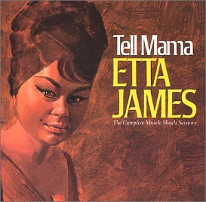 Tell Mama - The Complete Muscle Shoals Sessions [Remastered]