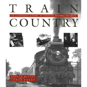train-country-an-illustrated-history-of-canadian-national-railways-by-donald-mackay-1994-01-01