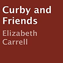 Curby and Friends: Curby!, Book 1 (       UNABRIDGED) by Elizabeth Carrell Narrated by Susan Reinhardt