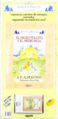 El medio pollito y el medio real Little Half Chick and Half Real Cuentos De La Media Lunita Little Half Moon Stories Spanish Edition