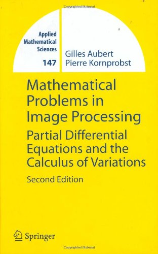 Mathematical Problems in Image Processing: Partial Differential Equations and the Calculus of Variations