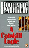 A Catskill Eagle (0140084754) by Robert B. Parker