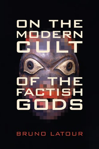 On the Modern Cult of the Factish Gods (Science and...